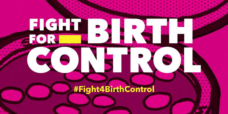 """Image: """"Fight for Birth Control"""" banner for PlannedParenthood's #Fight4BirthControl movement 