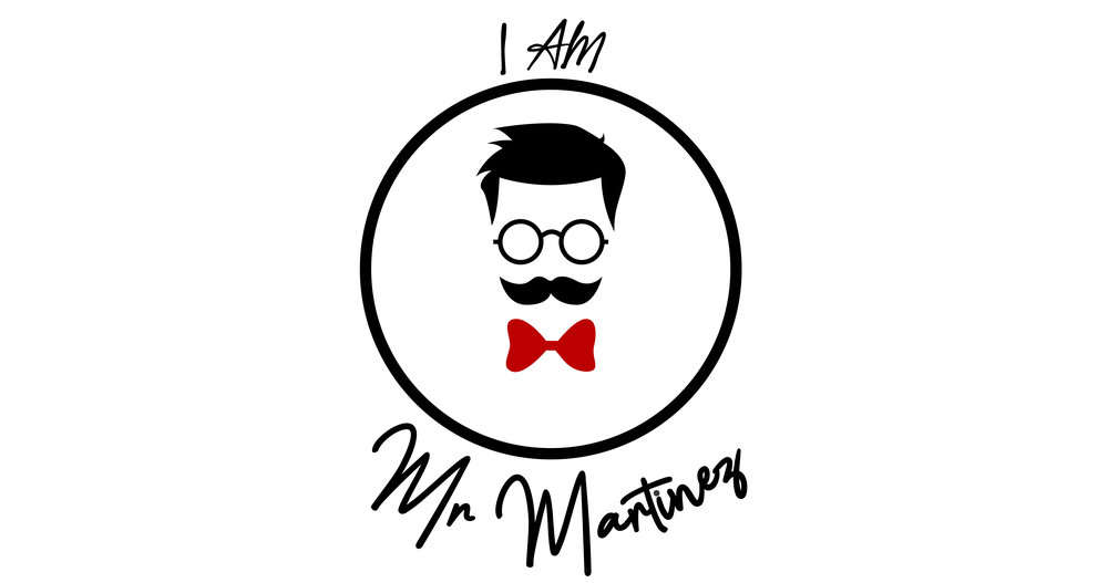 I AM MR. MARTINEZ