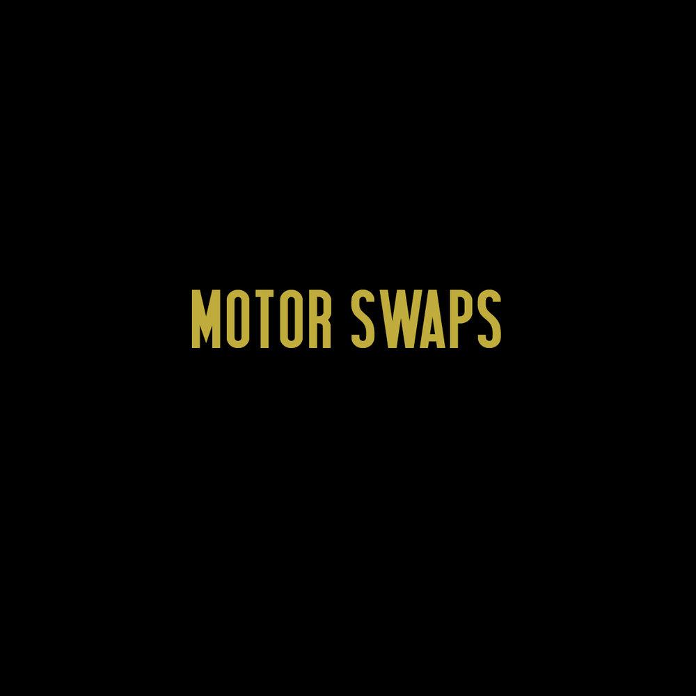 Motor Swaps.jpg