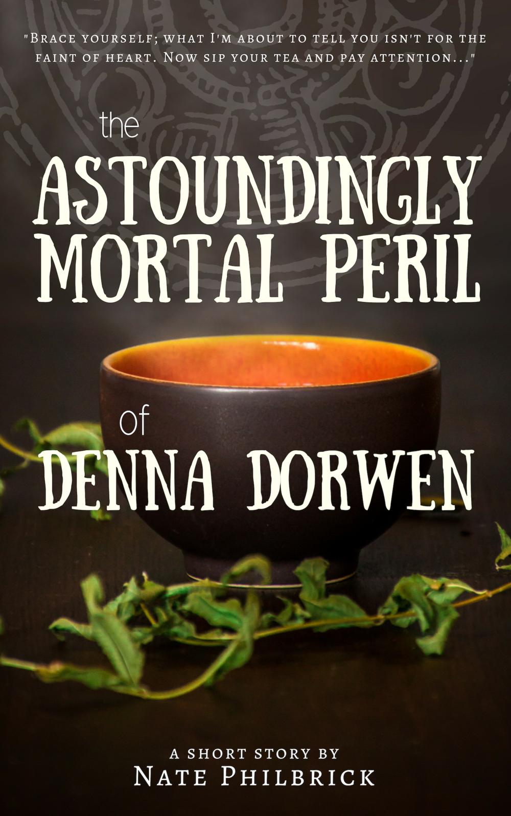 The Astoundingly Mortal PerilofDenna Dorwen.png