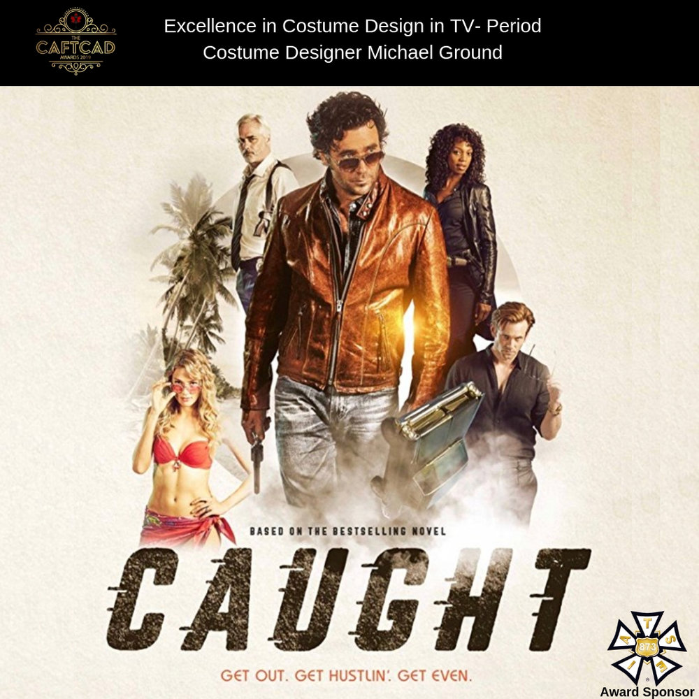 Caught: 101 - Costume Designer: Michael GroundAssistant Designer: Allison Hicks, BG Supervisor: Charlotte Reid, Buyer: Kimberly Harkness, Key Set: Heather Power, Key Truck: Melanie Mooney, Cutter: Loreen Lightfoot