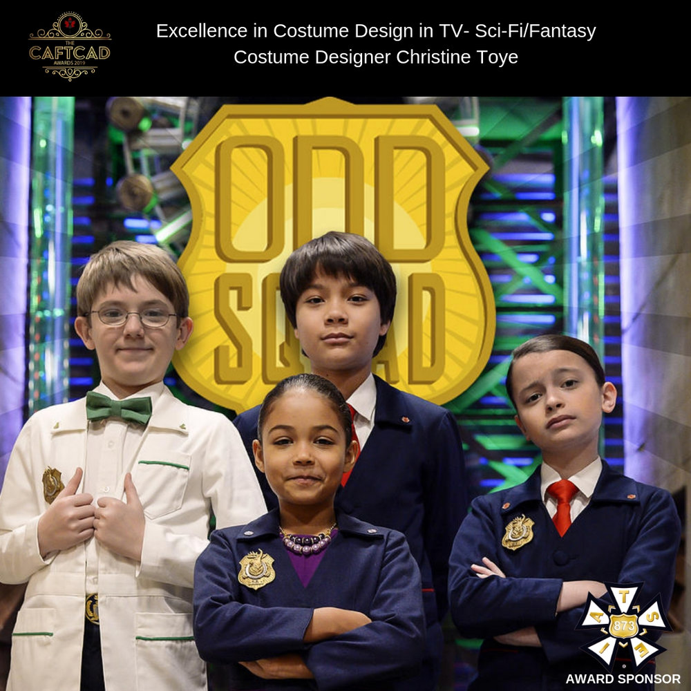 Odd Squad – 259: Villains always Win - Costume Designer: Christine ToyeCostume Cutter/Builder : Alicia Zwicewicz, Costume Builders: Francesca Hermez & Sonia Tabrizi, Onset Wardrobe – Edel Bedard, Doreen To & Kaitlyn De Jesus, Graphics: Chantel Parent