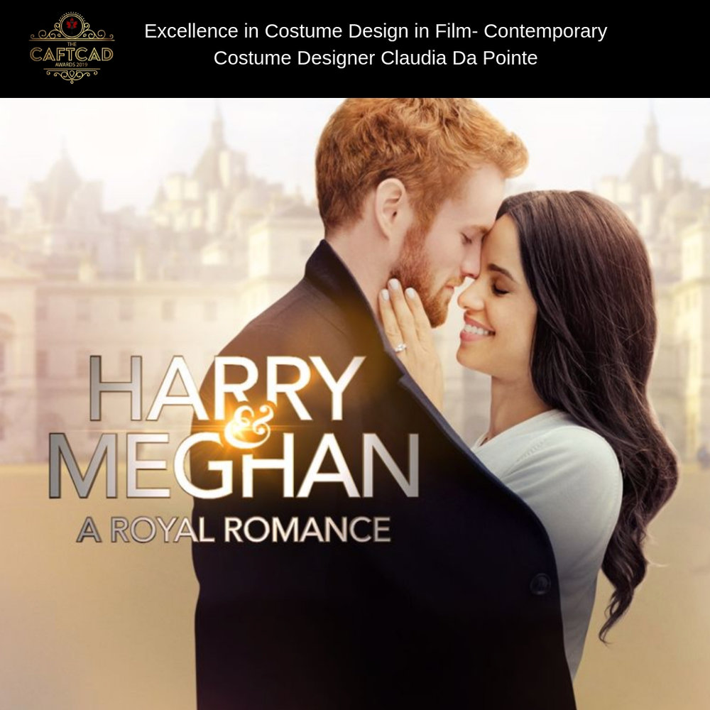 Harry and Meghan: A Royal Romance - Costume Designer: Claudia Da PonteAssistant Designer: Michelle Bowes, On Set Costume Supervisor: Linden Watt, Truck Costumer: Soroush Matoor, BG Costumer: Jemma Schrauwen , Costume Designer (L.A Unit): Diah Wymont, On Set Costume Supervisor (L.A): Michael R. Chapman