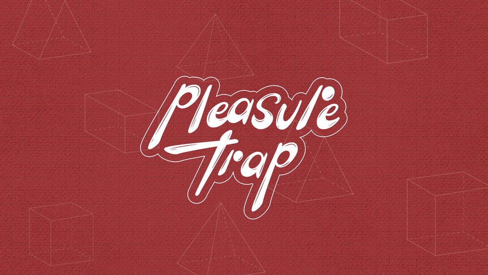 Pleasure Trap -