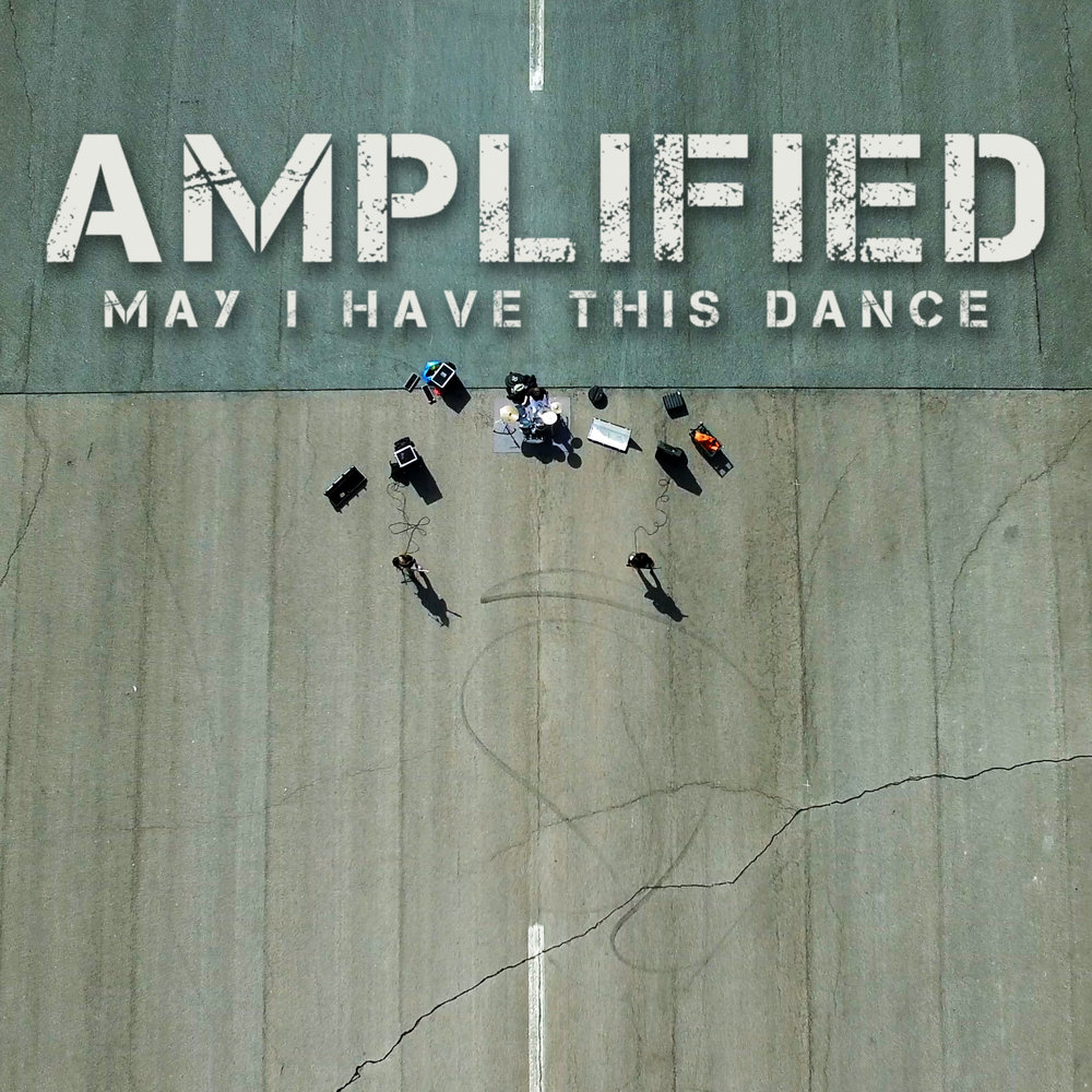 Amplified - May I Have This Dance.jpg