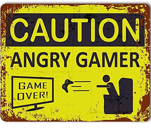 Angry Gamer Sign