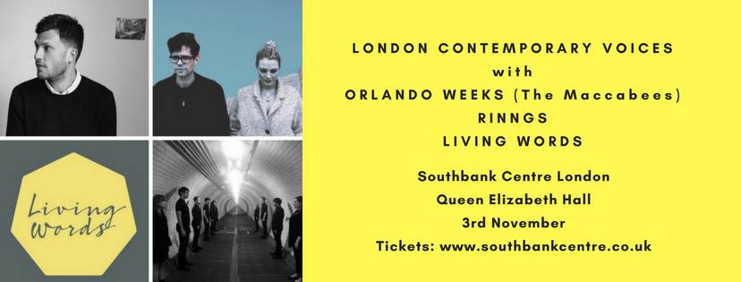 LCV concert at Southbank Centre 3rd November Queen Elizabeth Hall with Orlando Weeks RINNGS Living Words.jpg