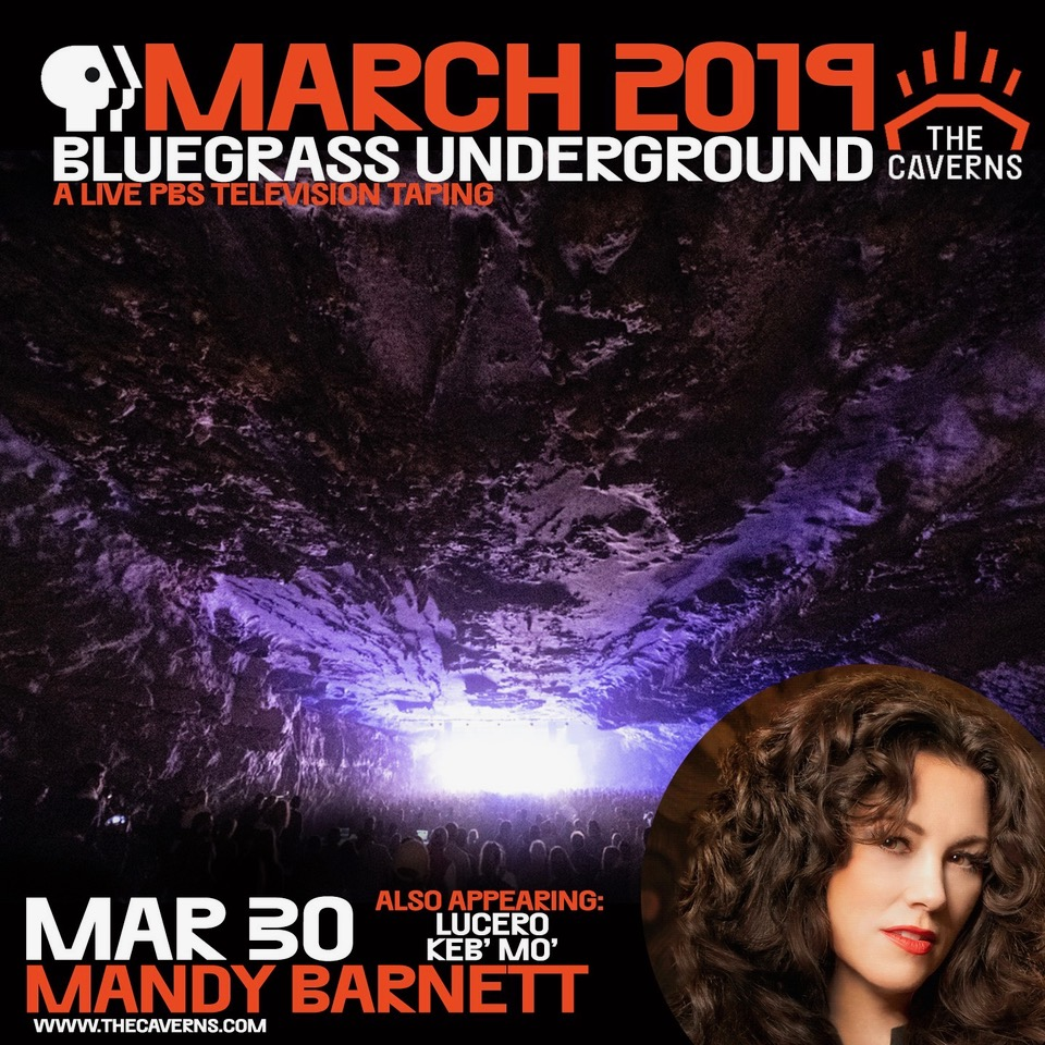 JOIN US FOR A SPECIAL TAPING FOR BLUEGRASS UNDERGROUND AT THE CAVERNS, WITH SPECIAL GUESTS LUCERO AND KEB' MO.'  TICKETS GO ON SALE JANUARY 19TH:  WWW.THECAVERNS.COM      WE WILL KEEP YOU POSTED ON AIR DATES!