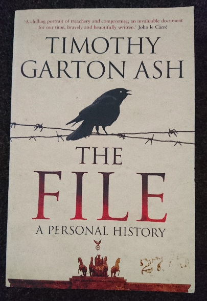 """The File"" by Timothy Garton Ash. - There is no doubt that Garton Ash is one of the finest European intellectuals of the present. The British historian teaches at Oxford University, he has written a weekly column in The Guardian and his pieces in The New York Review of Books are well-known. This, however, is a personal history about his personal experience with the German Stasi. Can't wait to start this one."