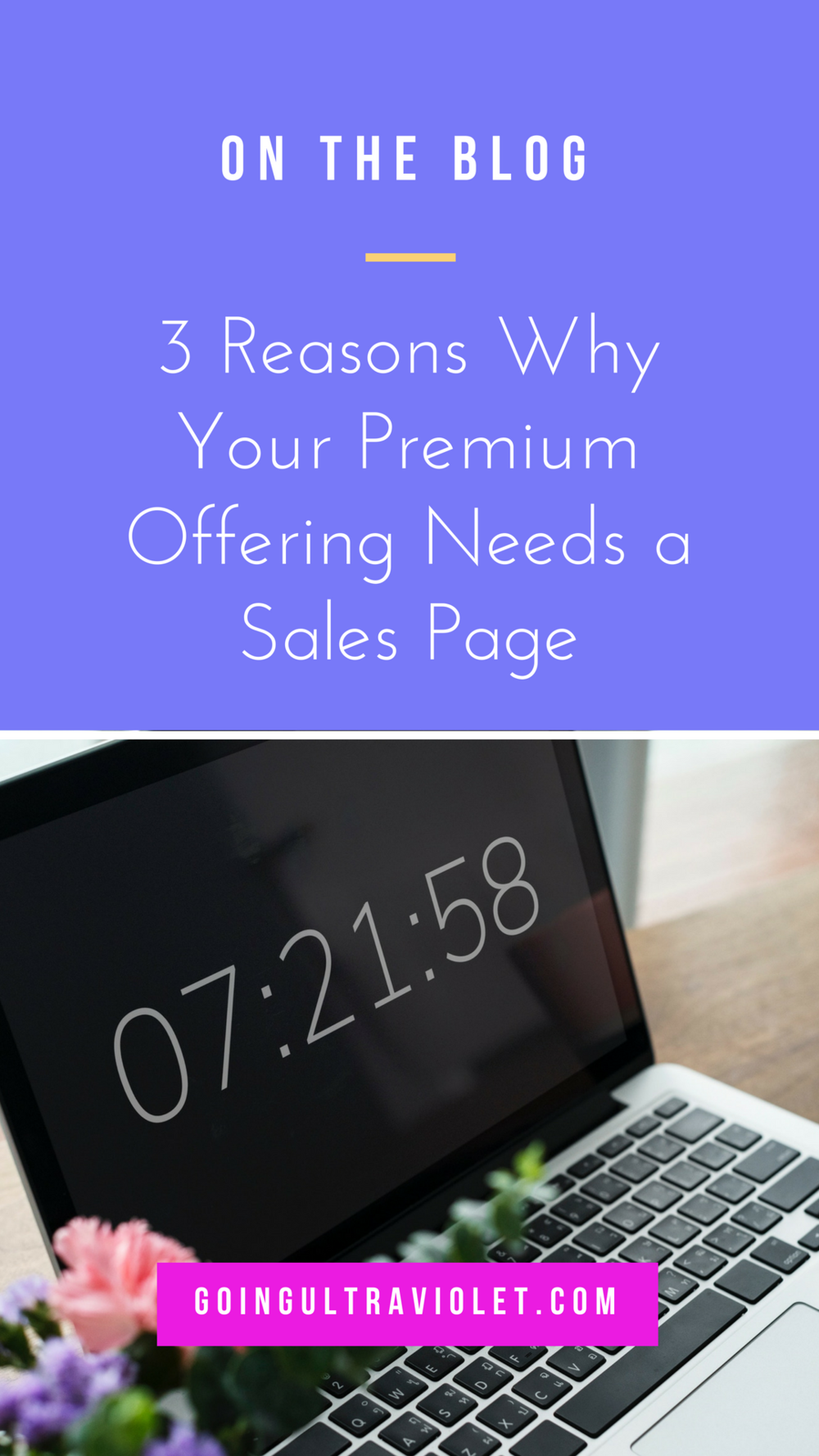 GoingUltraviolet.com | 3 Reasons Why Your Premium Offering Needs a Sales Page