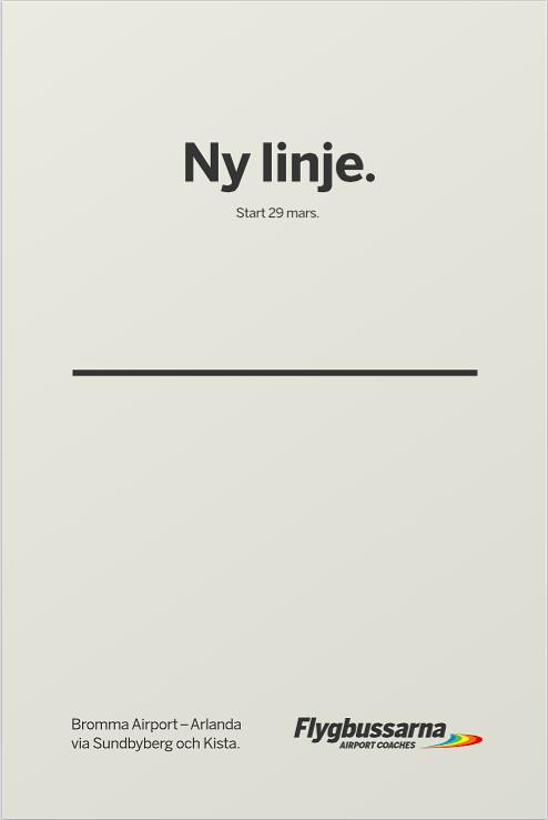 - När Flygbussarna lanserade sin nya linje mellan Bromma Airport och Arlanda ville vi se till att budskapet gick fram.Så vi lanserade Ny Linje. Om den nya linjen.Precis.Byrå: Acne Advertising