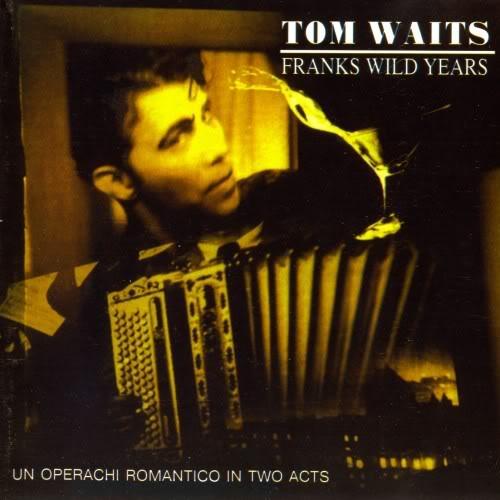 tom waits franks wild years.jpg
