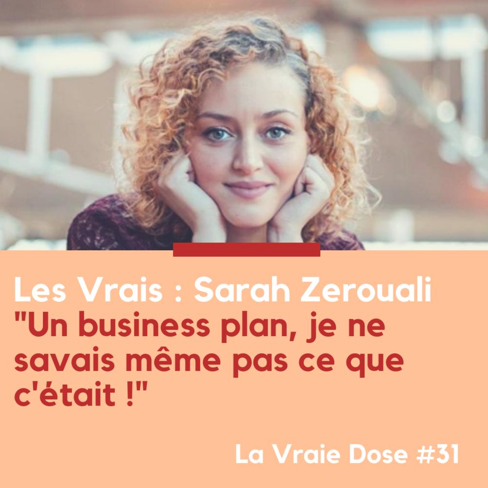 """La Vraie Dose 31 : """"Un business plan, je ne savais pas ce que c'était"""""""