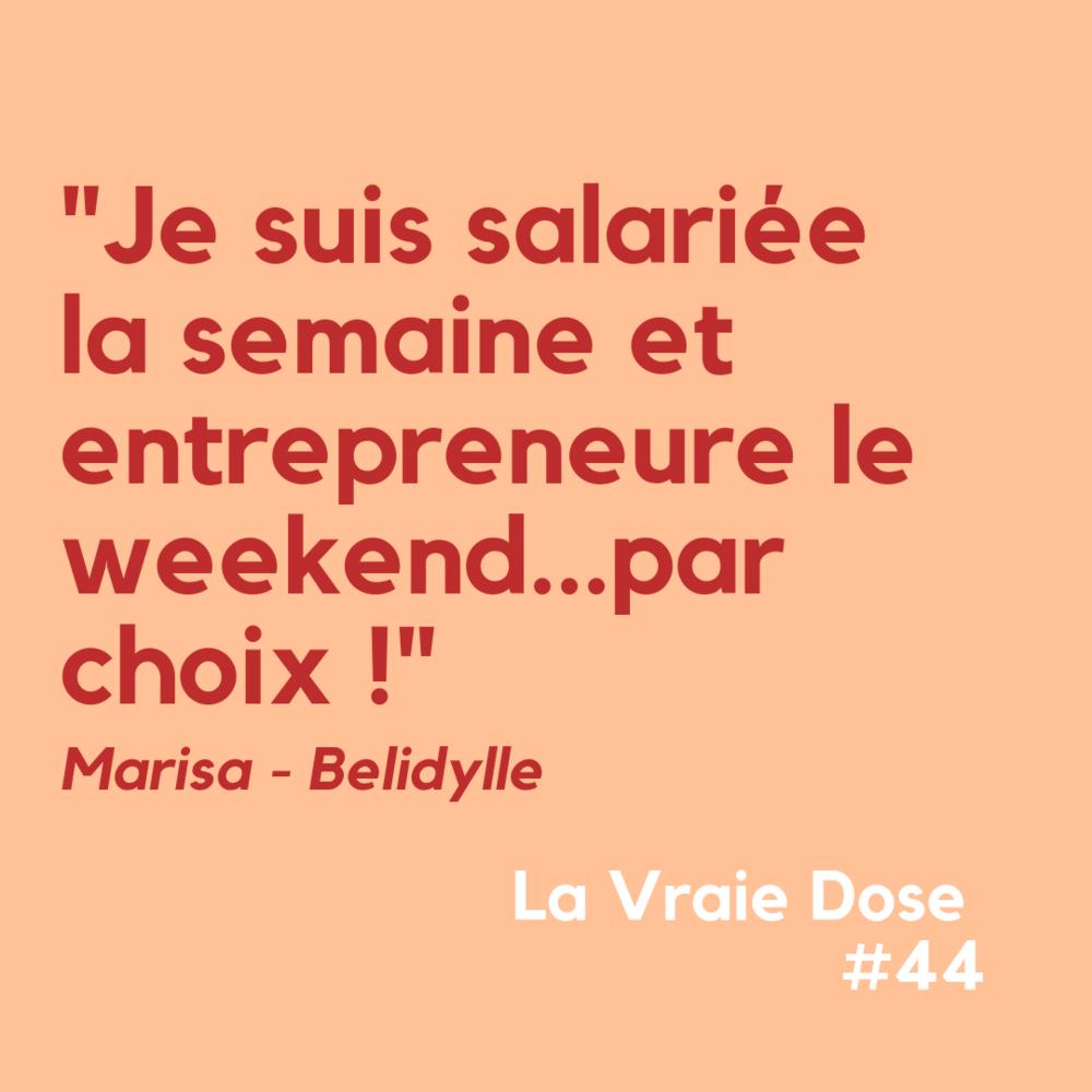 """La Vraie Dose 44 : """"Je suis salariée la semaine et entrepreneure le weekend… par choix (de coeur) !"""""""