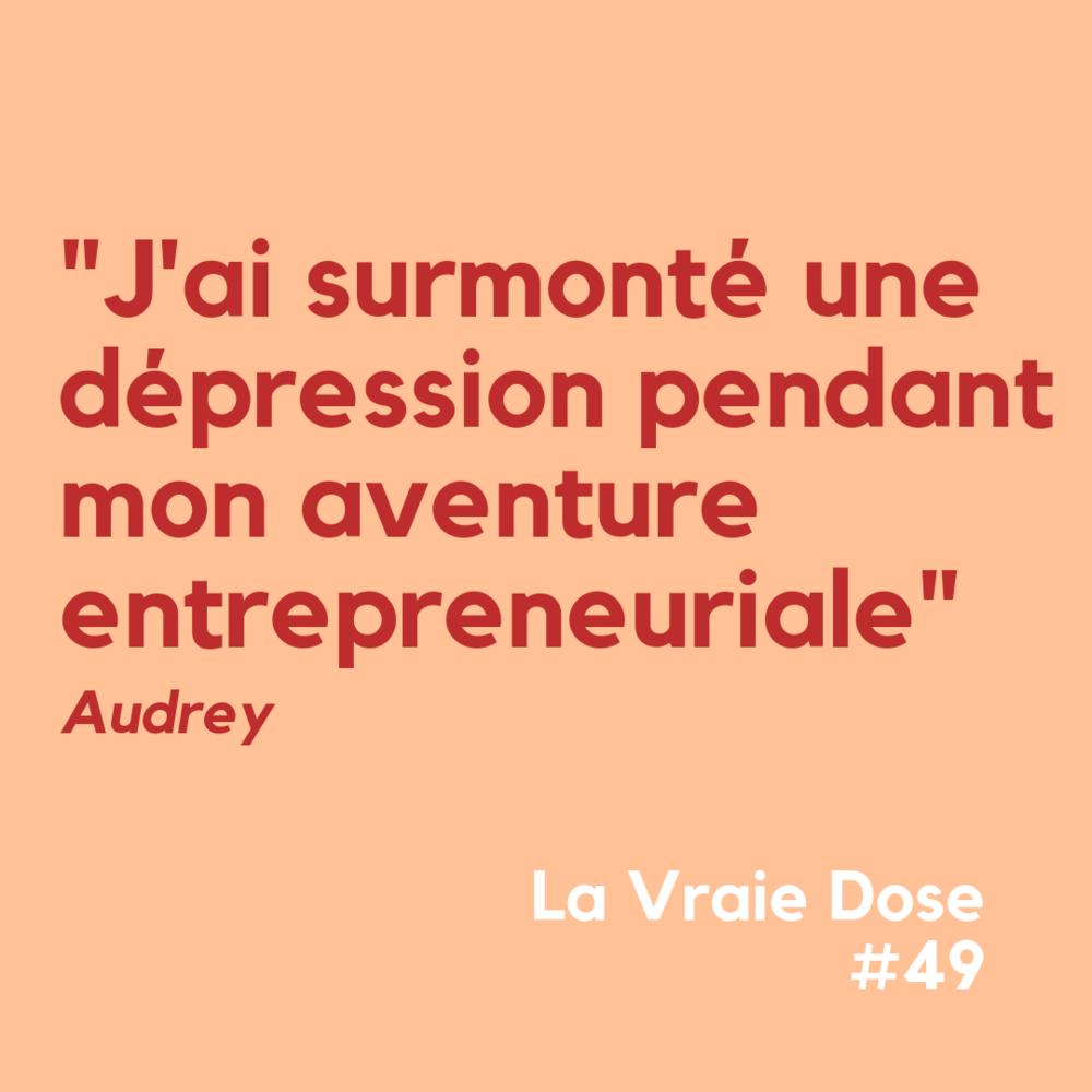 La Vraie Dose 49 - J'ai surmonté une dépression pendant mon aventure entrepreneuriale