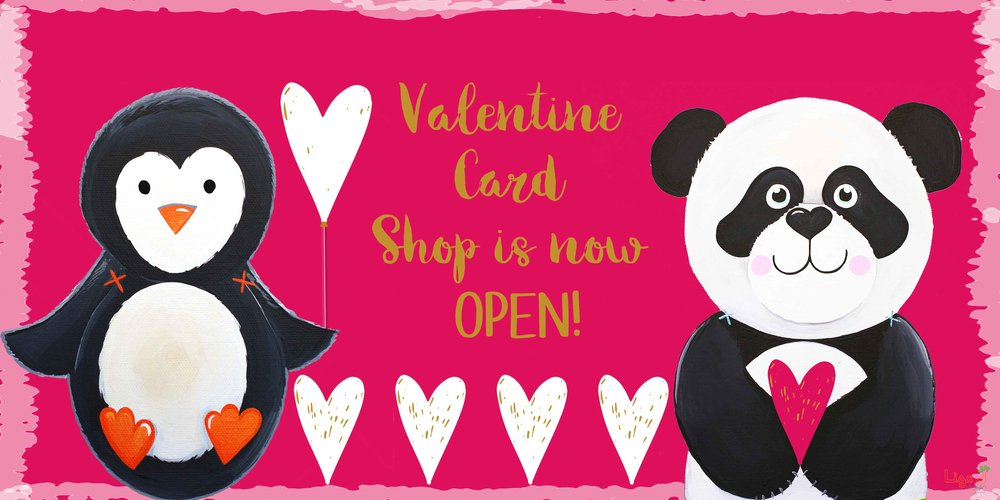 Valentine Card Shop Open - From Penguins to Panda's explore our characters in the Valentine's Card range, perfect for a first Valentine's, couples, friends and family.