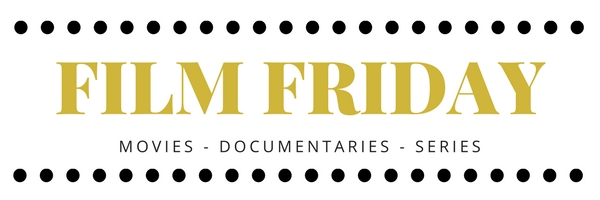 Movies, Documentaries, Series to Watch