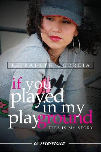 If You Played in My Playground - Elizabeth Correia