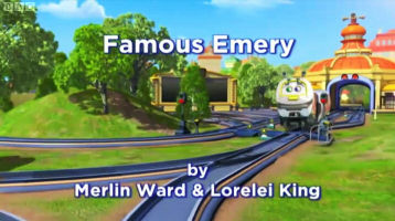 Chuggington - There was much secrecy when the first series of Chuggington was being developed. Many of my ideas for stories were already in development. It was about my twelfth submission before I struck gold with 'Famous Emery'.