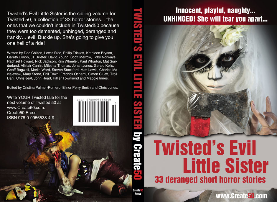- In the dead of night, when my pen dripped the most poison, I wrote my twisted tale - 'Killing Her Little Darling' - published in 'Twisted's Evil Little Sister' by Chris Jones, founder of Create50 and the London Screenwriters' Festival.At the end of 2018, 'Eton Mess' is to be published in the next Bridge House Anthology.