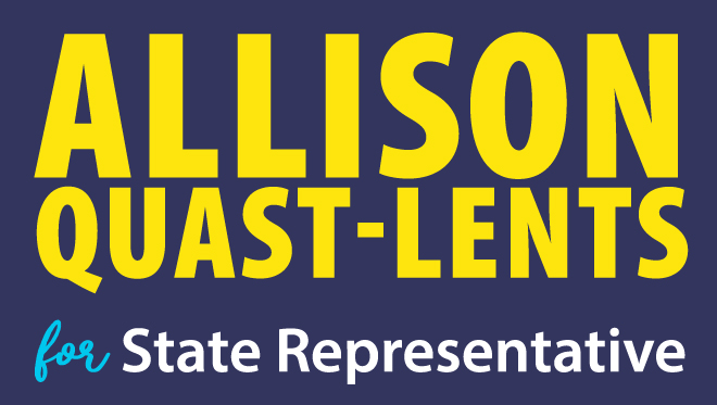 Allison Quast-Lents for State Representative