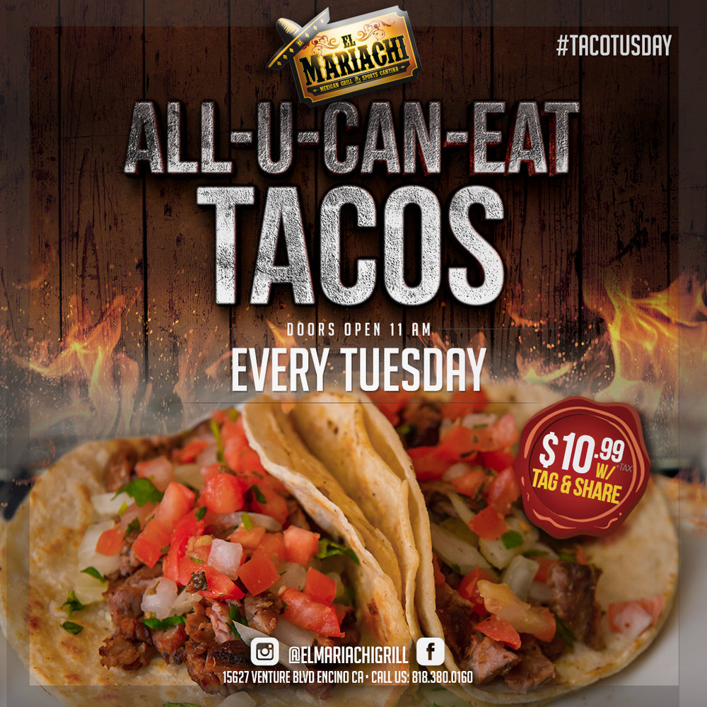 TUESDAYS - In celebration of #TacoTuesday - enjoy a unlimited amount of tacos for only $10.99 ! ALL-YOU-CAN-EAT TACOS!