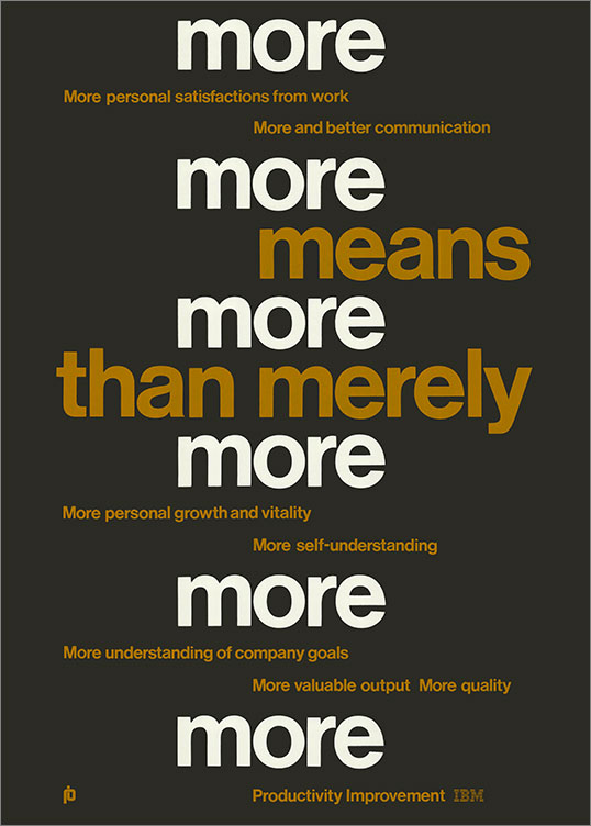 More Means More, 1969–79