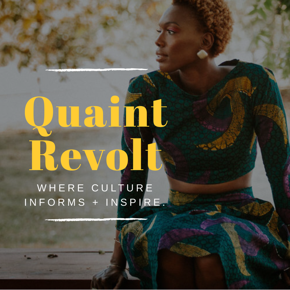 Our Story - Quaint Revolt is a Diasporic Resource rooted in thoughtful storytelling, narrating the multicultural stories of creatives, thinkers + change-agents. Our features highlight the symbiotic relationship between the arts + society, drawing on disruptors of visual culture, media and discourse relating to the African Disapora. Referencing the past to inform the current and (re)create the future.