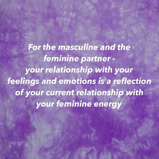 Do you allow yourself to feel? Do you feel confident to handle any emotion you may experience? Do you dismiss your feelings or ignore them to focus on getting something done? Do you accept them and honor them? Do you openly express them?  Whether you are the masculine essence partner or the  feminine essence partner (or if you identify anywhere in between) - we all have feminine energy. Your current relationship (it can always grow and expand) with that feminine energy is reflected in how you accept or reject the feelings and emotions you experience.