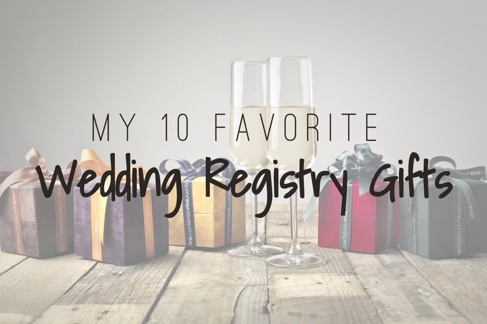 My 10 Favorite Wedding Registry Gifts Spill The Tea