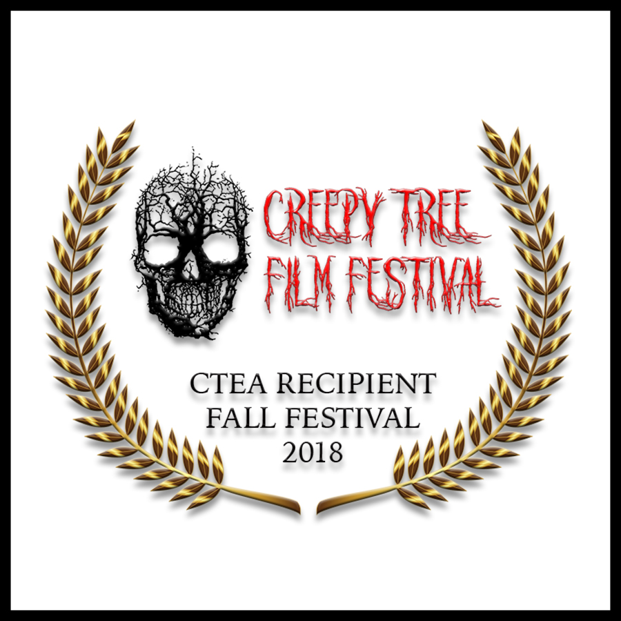 WINNER - Best Horror Film for Creepy Commercial Appeal - Creepy Tree Film Festival in the Pacific Northwest, USA