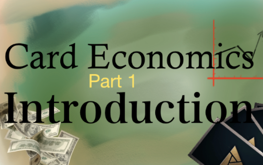 Card Economics 1: Introduction - The first in a series on the economics of card games.Article- May 27, 2018