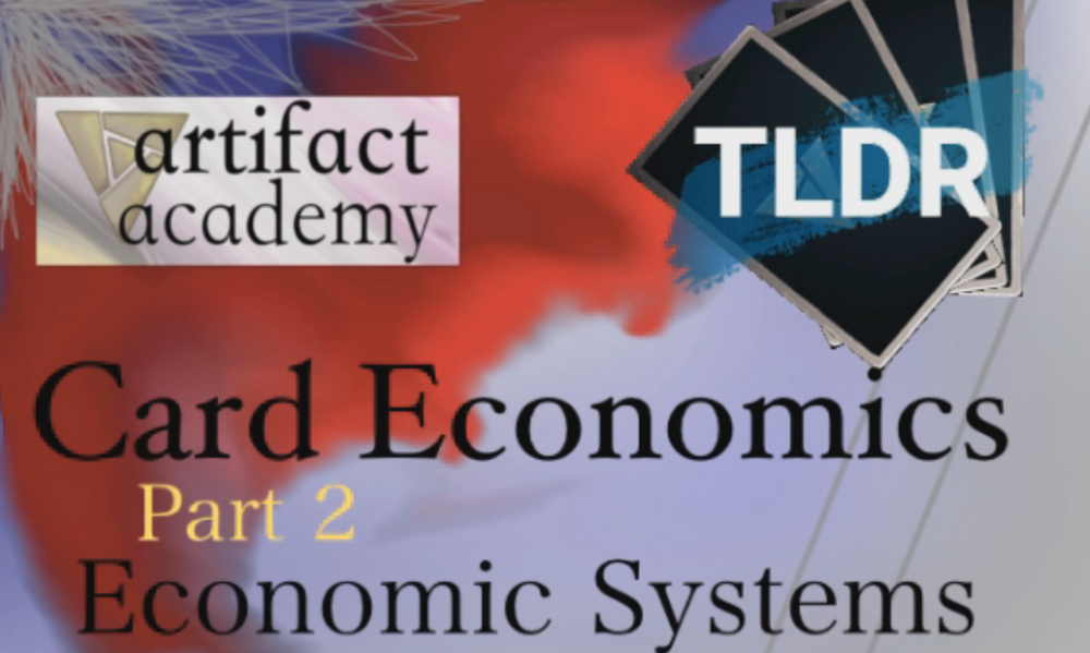 Card Economics 2: TLDR - What effect does an economic system have on a game? This is the TLDR version of the article.Video- June 13, 2018
