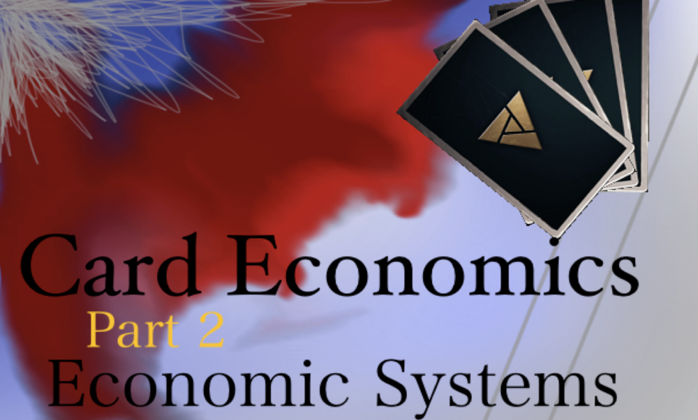 Card Economics 2: Economic Systems - What are the differences between different economic systems? Let's look at them!Article - June 13, 2018