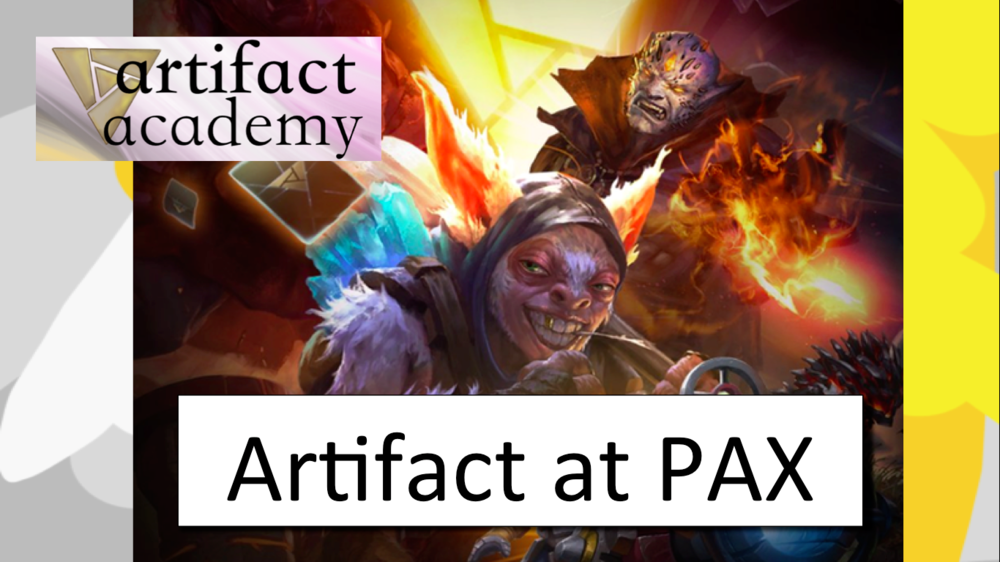 Artifact at PAX - Playable demo! Pricing info! Release date! Biggest news release since March.Video - August 1, 2018
