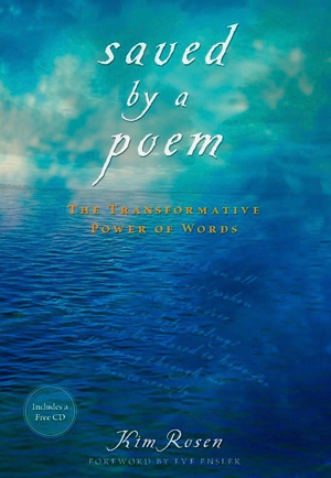 Saved by a Poem - The Transformative Power of Wordsby Kim Rosen