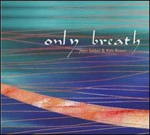 Only Breath - by Jami Sieber and Kim Rosen