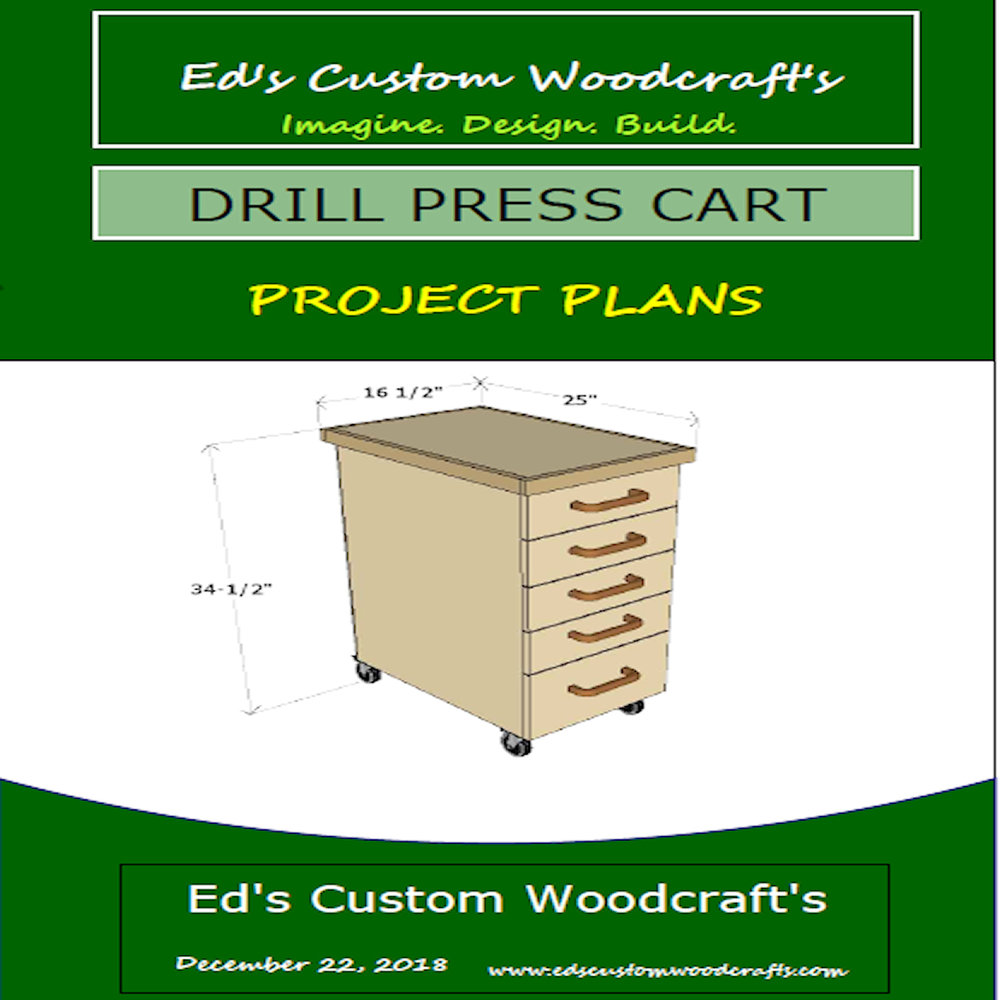 Drill Press Cart Pdf Plans Only Ed S Custom Woodcraft S