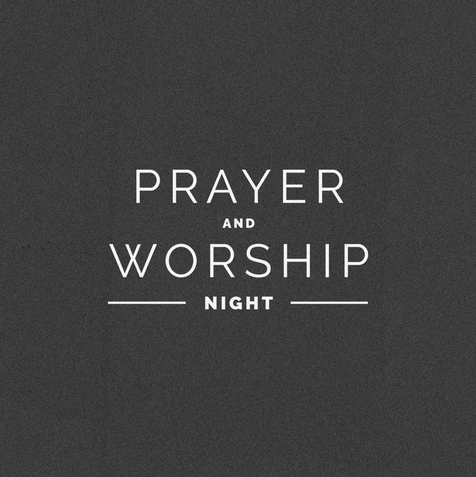 Prayer & Worship Night - Rebranding