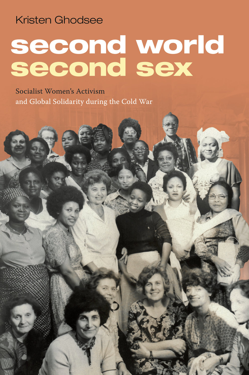 Second World, Second Sex - Forthcoming from Duke University Press in 2019