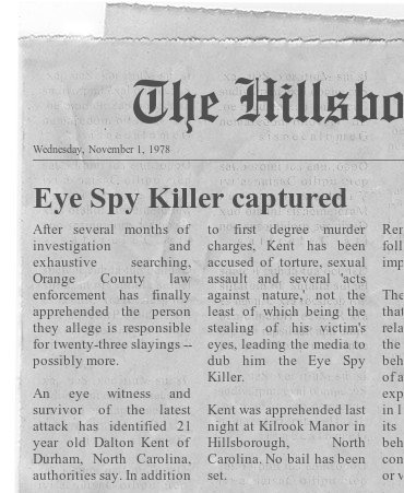 But it's rarely a good time for humans — as was the case on All Hallow's Eve in 1978 when Dalton Kent, the Eye Spy killer, slaughtered eight teenagers who'd trespassed on the premises, ending his 23-person killing spree.