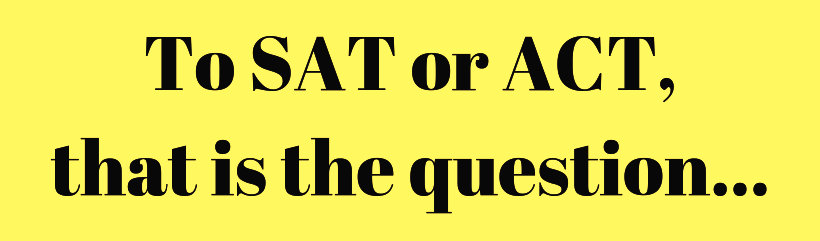 To SAT or ACT, that is the question.png
