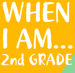 When I Am in 2nd Grade.PNG