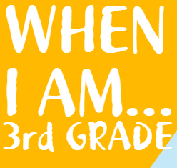 When I Am in 3rd Grade.PNG