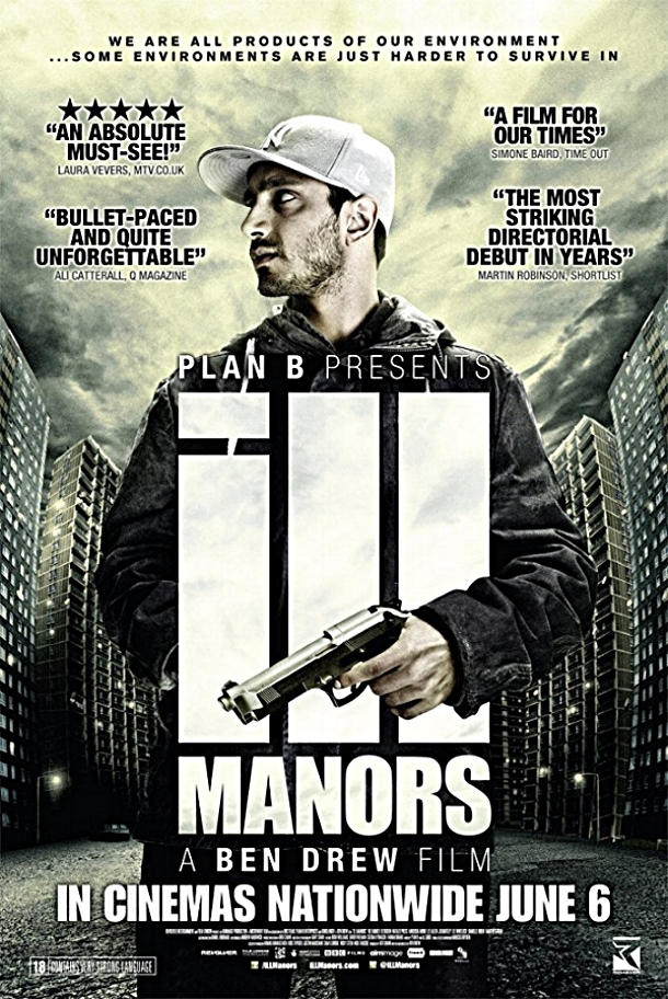 ILL MANORS    Mem features in this critically acclaimed British film.