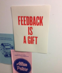 These posters were all over the wall at Facebook. It should have been a sign early on that I was going to need to become more okay with giving and receiving feedback.