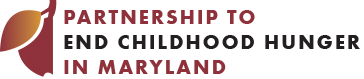 The Partnership to End Childhood Hunger in Maryland