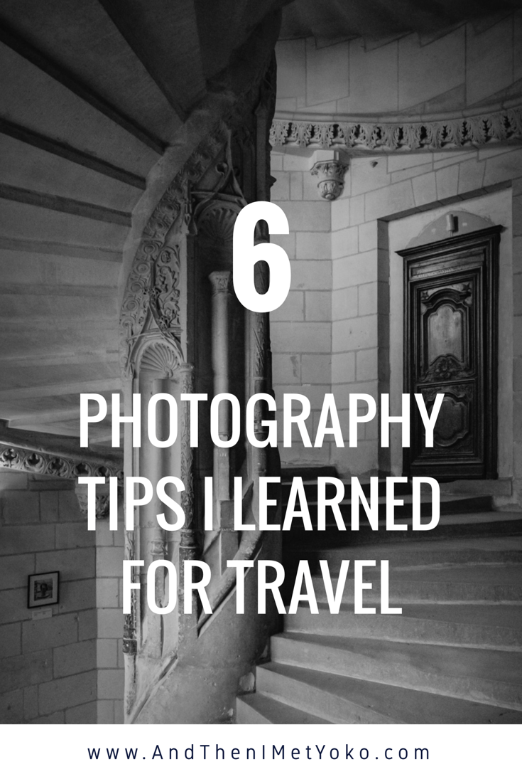 6 Photography Tips I Learned in my travels
