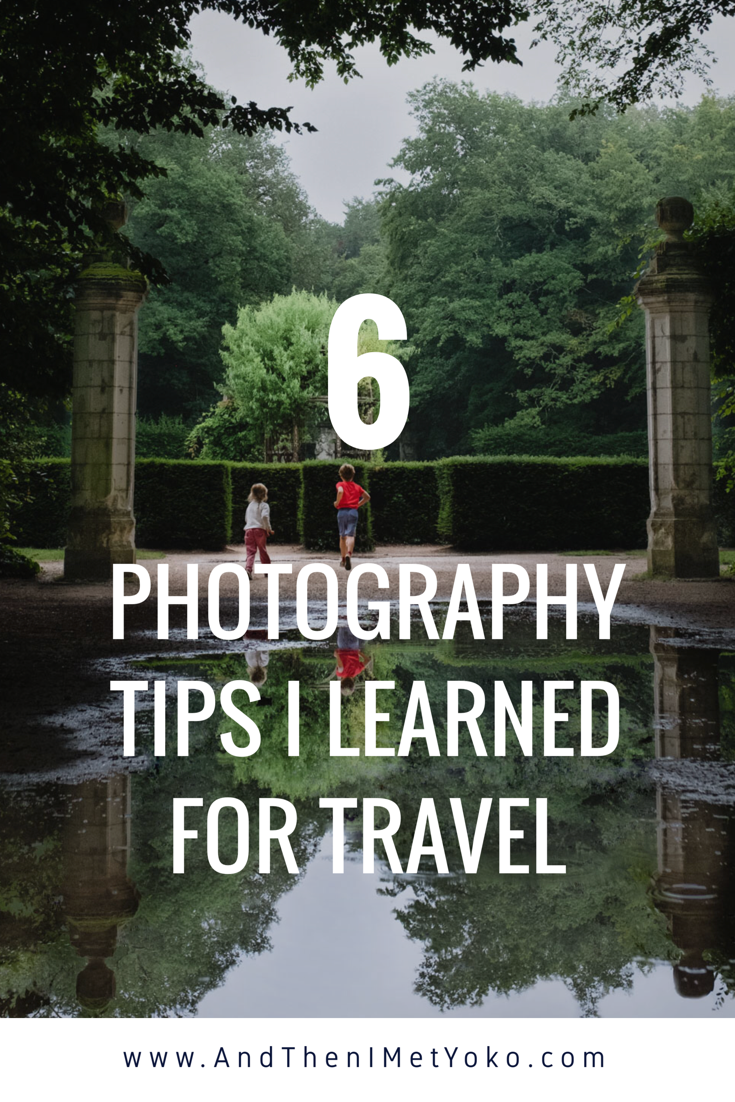 6 Photography Tips I Learned from my Travels
