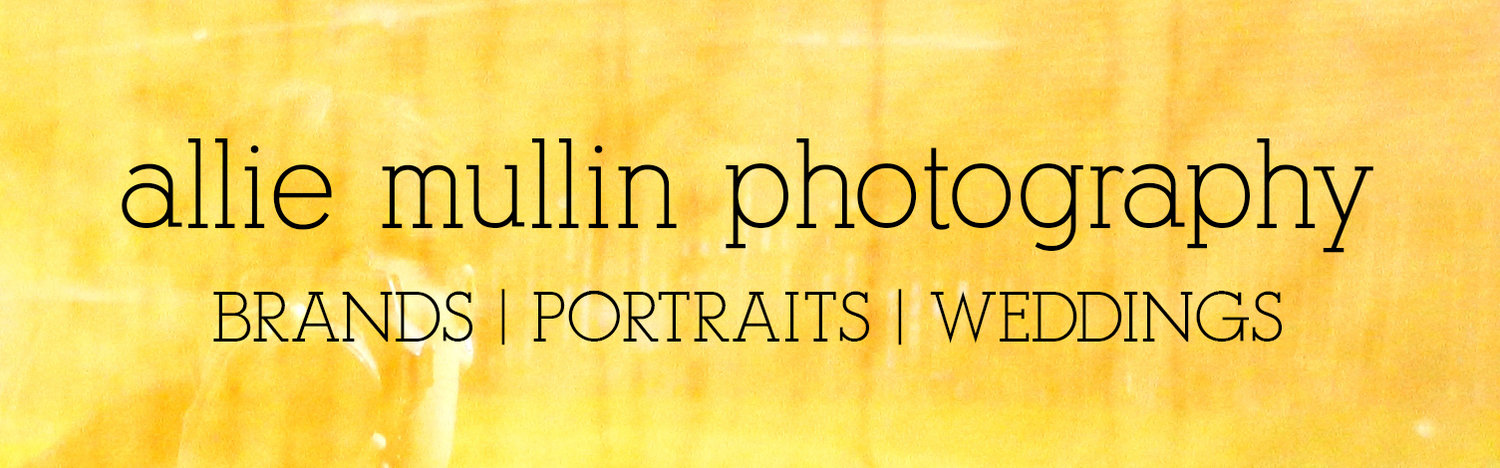 Allie Mullin Photography | BRANDS + PORTRAITS + WEDDINGS